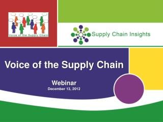 Voice of the Supply Chain Webinar December 13, 2012