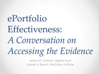 ePortfolio Effectiveness:  A  Conversation on Accessing the Evidence