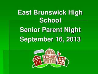 East Brunswick High School Senior Parent Night  September 16, 2013