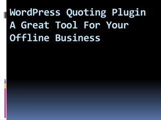 WordPress Quoting Plugin – A Great Tool For Your Offline Bus