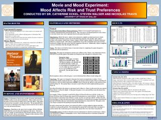 Movie and Mood Experiment:  Mood Affects Risk and Trust Preferences CONDUCTED BY DR. CATHERINE ECKEL, STEVEN WALSER AND