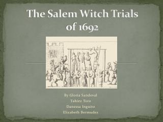 the three main theories that caused the salem witch trials in massachusetts bay colony in 1692 Religious aspects  the causes there were a number of religious factors that contributed to the salem witch trials and a conspiracy theory involving the.