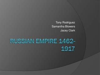 Russian Empire 1462-1917