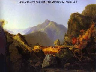 Landscape Scene from Last of the Mohicans  by Thomas Cole