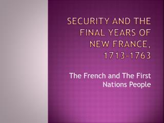 Security and the Final Years of New France, 1713-1763