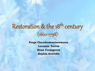 Restoration & the 18 th century (1660-1798)
