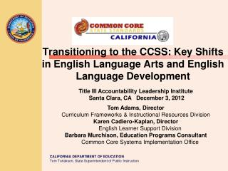 Transitioning to the CCSS: Key Shifts in English Language Arts and English Language  Development