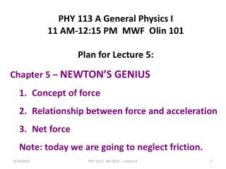 PHY 113 A General Physics I 11 AM-12:15  P M  MWF  Olin 101 Plan for Lecture 5:
