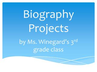 Biography Projects