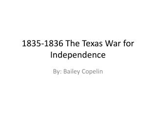 1835-1836 The Texas War for Independence