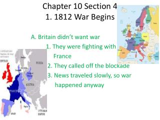 Chapter 10 Section 4 1. 1812 War Begins