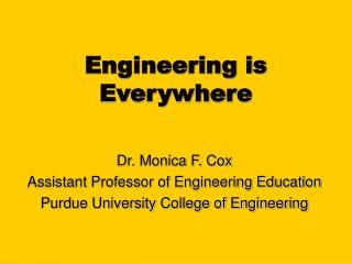 Engineering is Everywhere