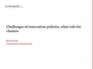 Challenges of innovation policies, what role for clusters