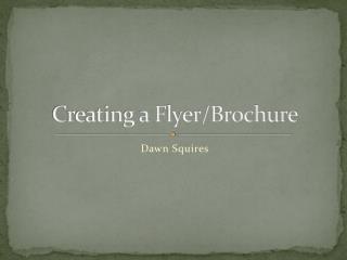 Creating a Flyer/Brochure