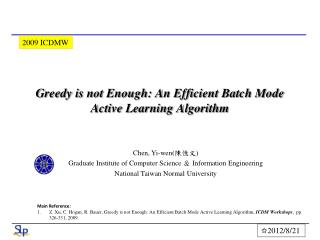 Greedy is not Enough: An Efficient Batch Mode Active Learning Algorithm