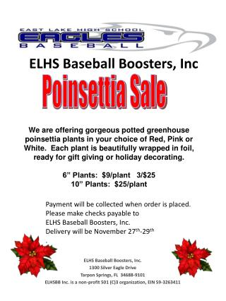 ELHS Baseball Boosters, Inc. 1300 Silver Eagle Drive Tarpon Springs, FL  34688-9101 ELHSBB Inc. is a non-profit 501 C3 o