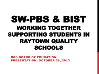 SW-PBS & BIST Working Together  Supporting Students in Raytown Quality Schools