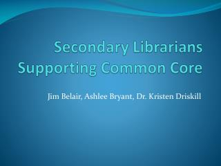 Secondary Librarians Supporting Common Core