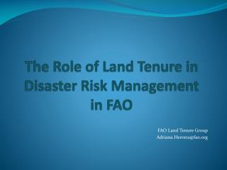 The Role of Land Tenure in Disaster Risk Management  in FAO
