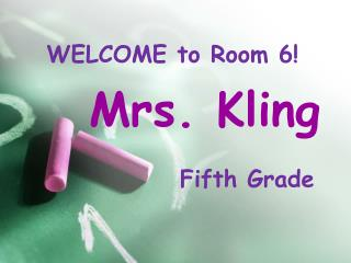 WELCOME to Room  6 !