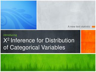 introducing Χ 2 Inference for Distribution of Categorical Variables