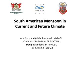 South American  Monsoon  in Current and  Future  Climate