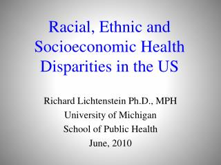 Racial, Ethnic and Socioeconomic Health Disparities in the US