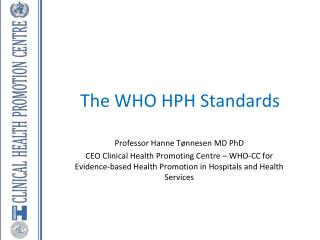 The WHO HPH Standards