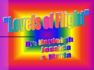 """Levels of Flight"""