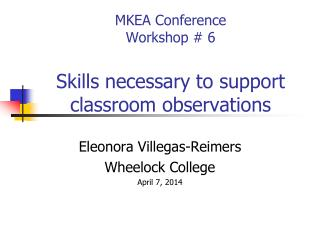 MKEA Conference Workshop # 6 Skills necessary to support classroom observations