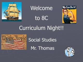 Welcome to 8C Curriculum Night!!