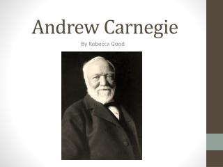 the life and contributions of andrew carnegie Explore the lives of america's first captains of industry on biographycom america wasn't discovered, it was andrew carnegie, henry ford, jp morgan and thomas.