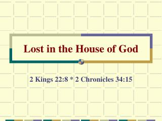 Lost in the House of God