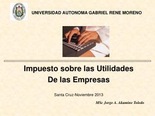 Impuesto sobre las Utilidades De las Empresas Santa  Cruz-Noviembre  2013