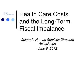 Health Care Costs and the Long-Term Fiscal Imbalance