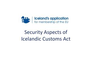 Security  Aspects  of Icelandic Customs  Act