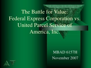 The Battle for Value: Federal Express Corporation vs. United Parcel Service of America, Inc.