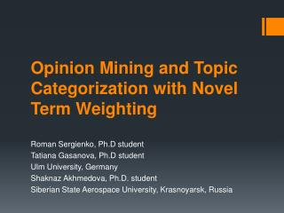 Opinion Mining and Topic Categorization with Novel Term Weighting