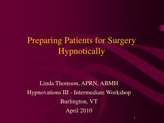 Preparing Patients for Surgery  Hypnotically