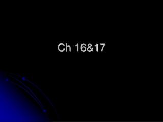 Ch 16&17