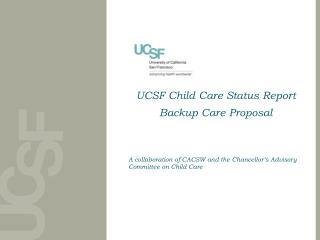 UCSF Child Care Status Report  Backup Care Proposal