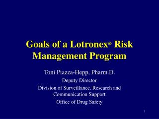 Goals of a Lotronex ®  Risk Management Program