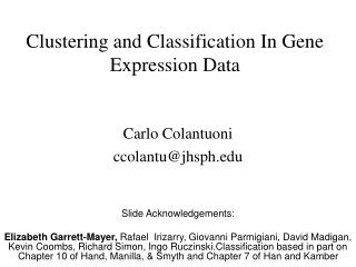 Clustering and Classification In Gene Expression Data
