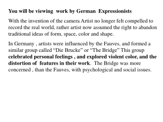 You will be viewing work by German Expressionists
