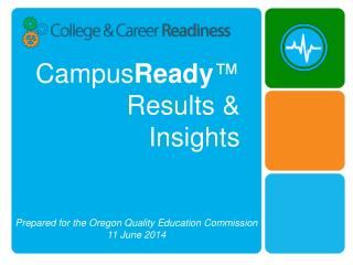 Campus Ready ™ Results & Insights