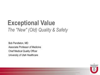 "Exceptional Value The  ""New"" (Old) Quality & Safety"