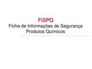 FISPQ Ficha de Informações de Segurança Produtos Químicos