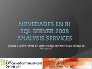 Novedades  en BI  SQL Server 2008 Analysis services