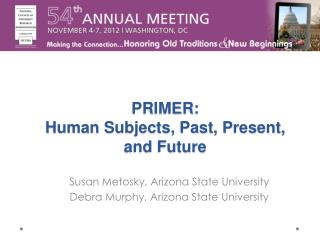 PRIMER:  Human Subjects, Past, Present, and Future
