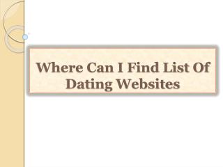 Where Can I Find List Of Dating Websites